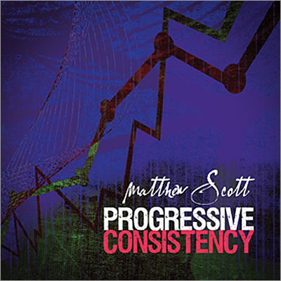 Progressive Consistency New CD - Music by Matthew Scott